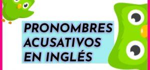 pronombres acusativos en ingles
